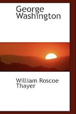 George Washington af William Roscoe Thayer