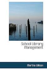 School Library Management af Martha Wilson