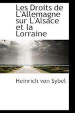 Les Droits de L'Allemagne Sur L'Alsace Et La Lorraine