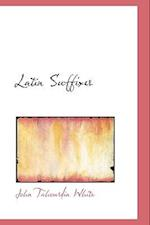 Latin Suffixes af John Tahourdin White