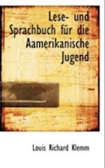 Lese- Und Sprachbuch Fur Die Aamerikanische Jugend