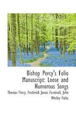 Bishop Percy's Folio Manuscript af Thomas Percy