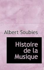Histoire de La Musique af Albert Soubies