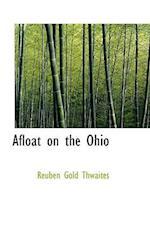 Afloat on the Ohio af Reuben Gold Thwaites