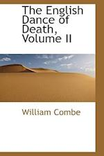 The English Dance of Death, Volume II af William Combe