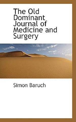 The Old Dominant Journal of Medicine and Surgery