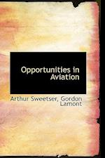 Opportunities in Aviation af Arthur Sweetser