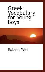 Greek Vocabulary for Young Boys af Robert Weir