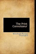 The Print Connoisseur af Winifred Porter Truesdell