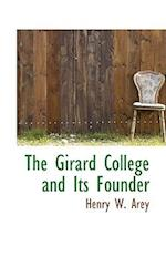 The Girard College and Its Founder af Henry W. Arey