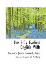 The Fifty Earliest English Wills af Frederick James Furnivall