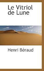 Le Vitriol de Lune af Henri Beraud