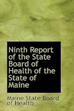 Ninth Report of the State Board of Health of the State of Maine