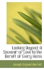 Looking Beyond af Joseph Osgood Barrett