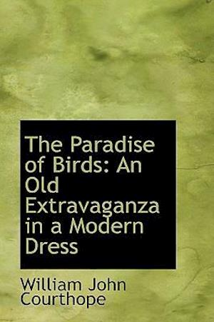 The Paradise of Birds: An Old Extravaganza in a Modern Dress