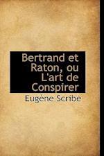 Bertrand Et Raton, Ou L'Art de Conspirer