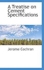 A Treatise on Cement Specifications af Jerome Cochran