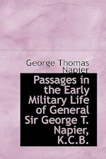 Passages in the Early Military Life of General Sir George T. Napier, K.C.B. af George Thomas Napier