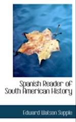 Spanish Reader of South American History af Edward Watson Supple
