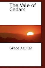 The Vale of Cedars af Grace Aguilar
