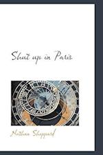 Shut Up in Paris af Nathan Sheppard