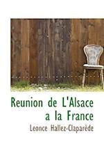 Réunion de L'Alsace a la France af Leonce Hallez-Claparede
