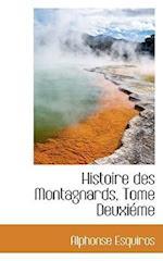 Histoire Des Montagnards, Tome Deuxieme af Alphonse Esquiros
