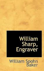 William Sharp, Engraver af William Spohn Baker