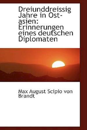 Dreiunddreissig Jahre in Ost-asien: Erinnerungen eines deutschen Diplomaten