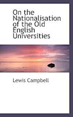 On the Nationalisation of the Old English Universities af Lewis Campbell