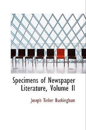 Specimens of Newspaper Literature, Volume II