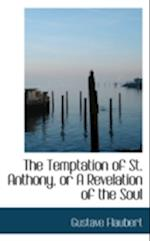 The Temptation of St. Anthony, or A Revelation of the Soul