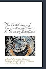 The Correlation and Conservation of Forces: A Series of Expositions