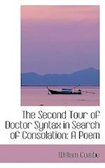 The Second Tour of Doctor Syntax in Search of Consolation af William Combe