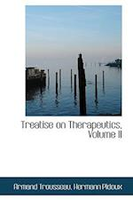 Treatise on Therapeutics, Volume II af Armand Trousseau