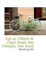 Essai Sur L'Historie de L'Esprit Humain Dans L'Antiquite, Tome Second af Alexis-Francois Rio