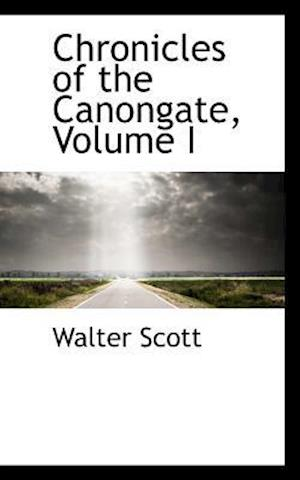 Chronicles of the Canongate, Volume I