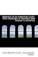 Memoirs of an American Lady af Anne MacVicar Grant