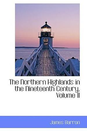 The Northern Highlands in the Nineteenth Century, Volume II