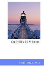God's World, Volume I af Lloyd Kenyon Jones