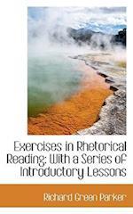 Exercises in Rhetorical Reading af Richard Green Parker