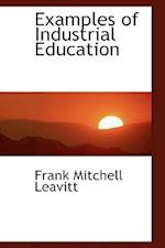 Examples of Industrial Education af Frank Mitchell Leavitt