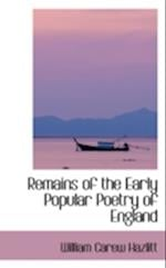 Remains of the Early Popular Poetry of England