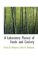 A Laboratory Manual of Foods and Cookery af Emma B. Matteson