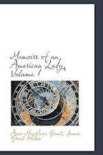 Memoirs of an American Lady, Volume I af Anne MacVicar Grant