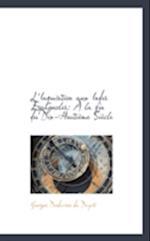L'Inquisition Aux Indes Espagnoles af Georges Desdevises Du Dezert