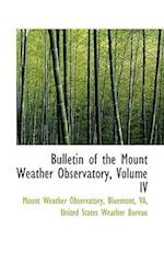 Bulletin of the Mount Weather Observatory, Volume IV
