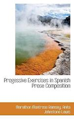 Progessive Exercises in Spanish Prose Composition