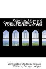 Organized Labor and Capital af Washington Gladden