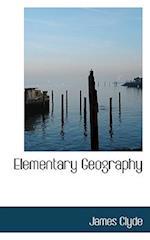 Elementary Geography af James Clyde